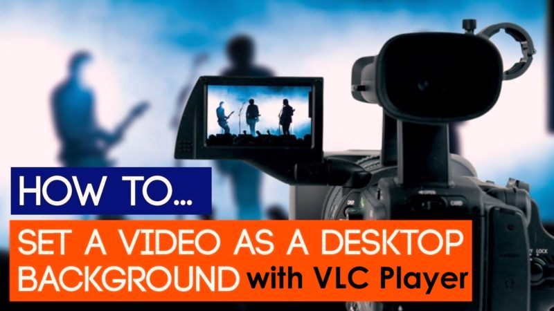 How To Set Video As Wallpaper Using Vlc Media Player Tektrunk