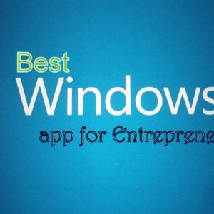Best Free Windows 10 Apps for Entrepreneurs