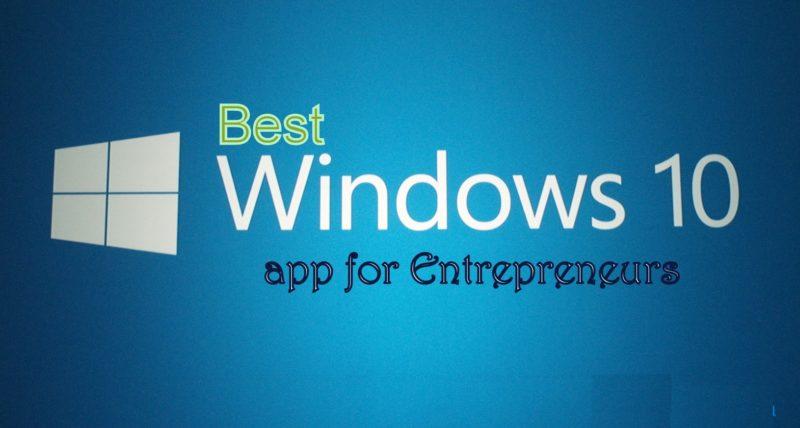 Best Free Windows 10 Apps for Entrepreneurs